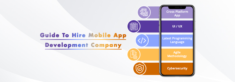 Guide To Hire Mobile App Development Company